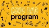 Nominate Someone for the Good Dad Program!